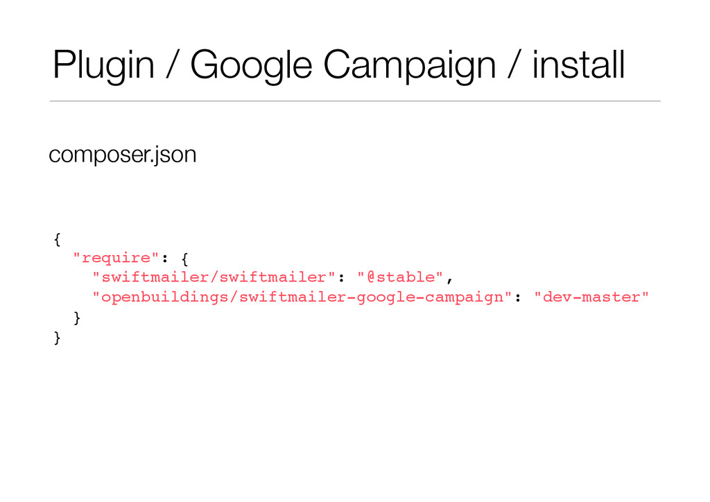 "Plugin / Google Campaign / install {! ""require""..."