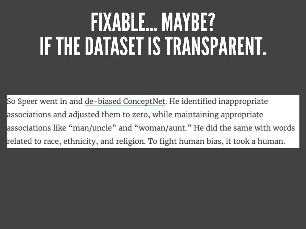 FIXABLE… MAYBE? IF THE DATASET IS TRANSPARENT.