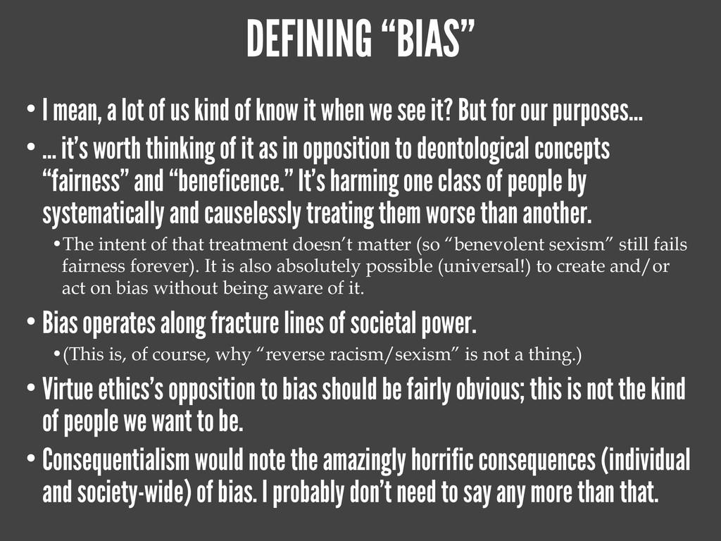 "DEFINING ""BIAS"" • I mean, a lot of us kind of k..."