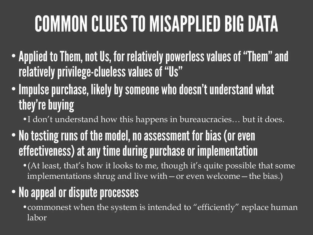 COMMON CLUES TO MISAPPLIED BIG DATA • Applied t...