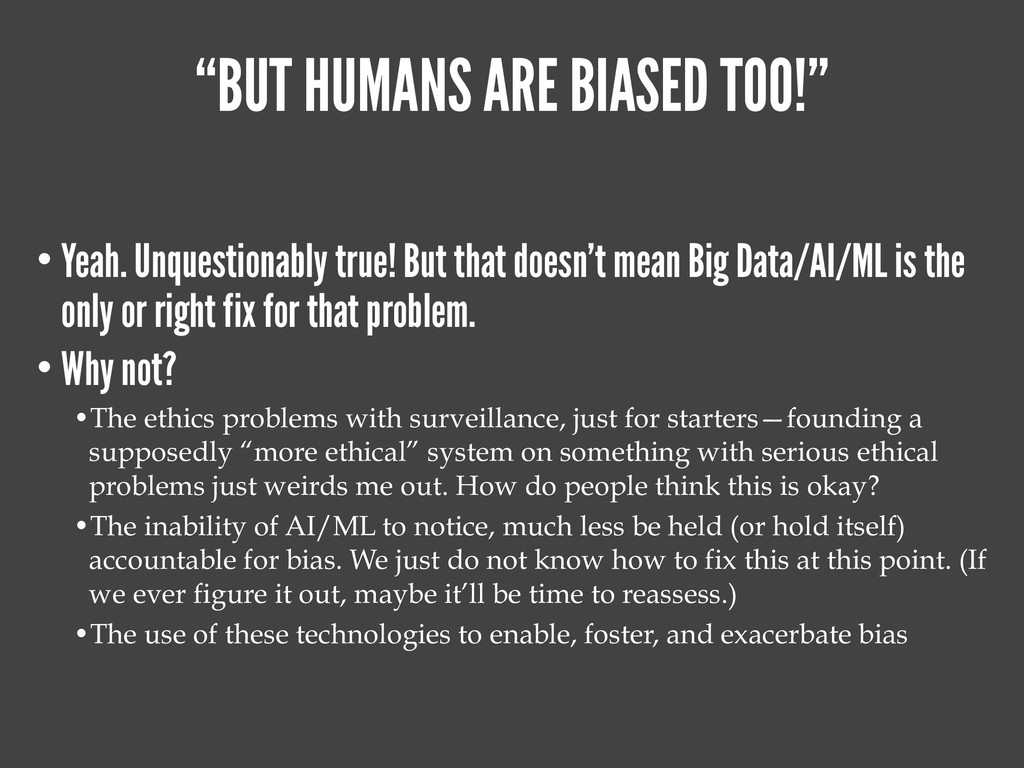 """""""BUT HUMANS ARE BIASED TOO!"""" • Yeah. Unquestion..."""