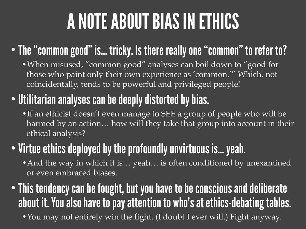 """A NOTE ABOUT BIAS IN ETHICS • The """"common good""""..."""