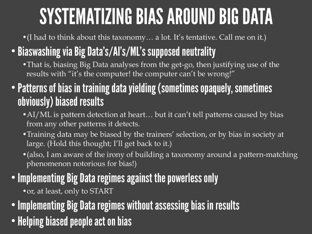SYSTEMATIZING BIAS AROUND BIG DATA •(I had to t...