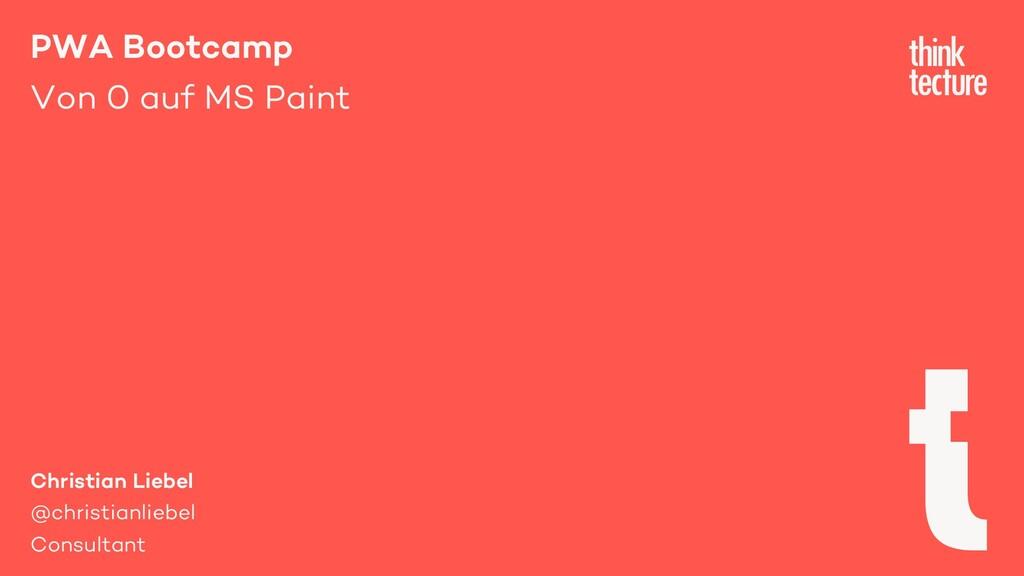 PWA Bootcamp Von 0 auf MS Paint Christian Liebe...