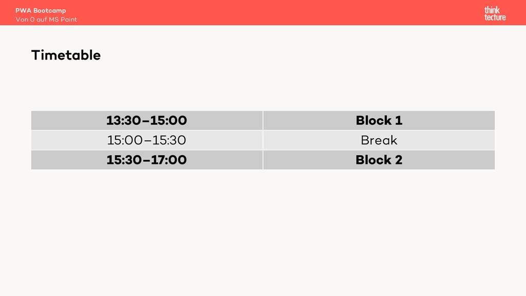 13:30–15:00 Block 1 15:00–15:30 Break 15:30–17:...