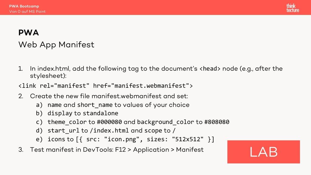 Web App Manifest 1. In index.html, add the foll...