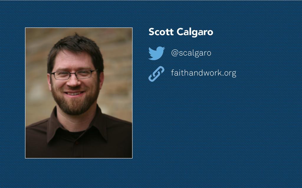 Scott Calgaro @scalgaro faithandwork.org