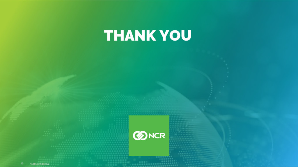15 NCR Confidential THANK YOU