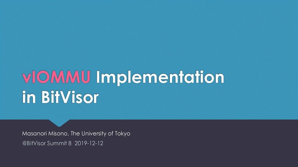 vIOMMU Implementation in BitVisor Masanori Miso...