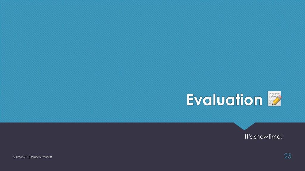 Evaluation ! It's showtime! 2019-12-12 BitVisor...
