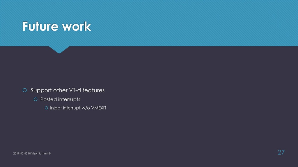 Future work š Support other VT-d features š Pos...