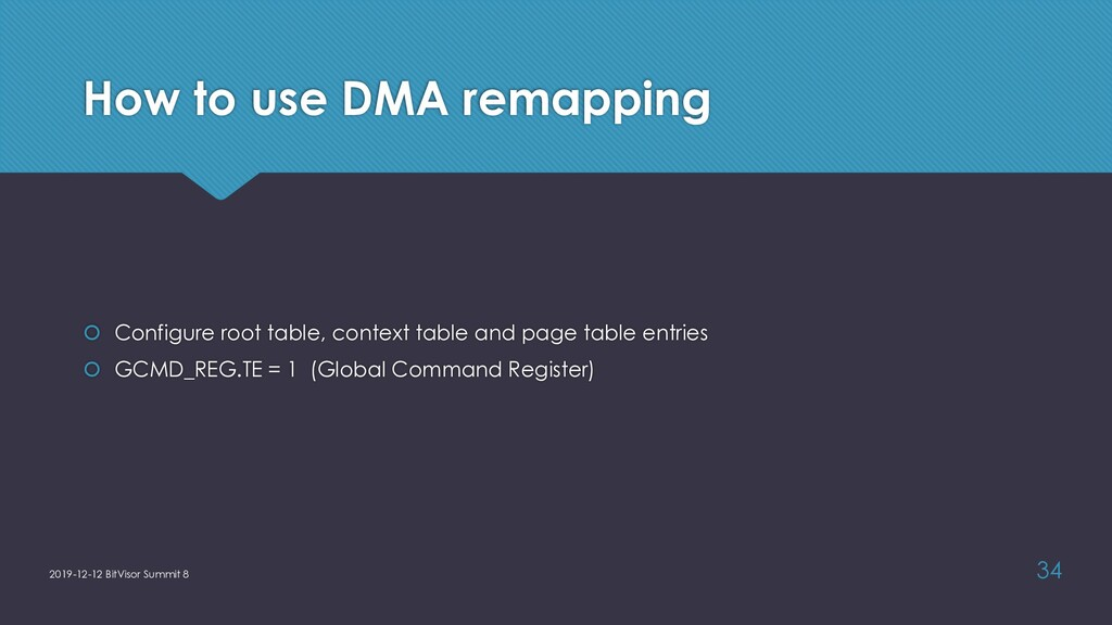 How to use DMA remapping š Configure root table...