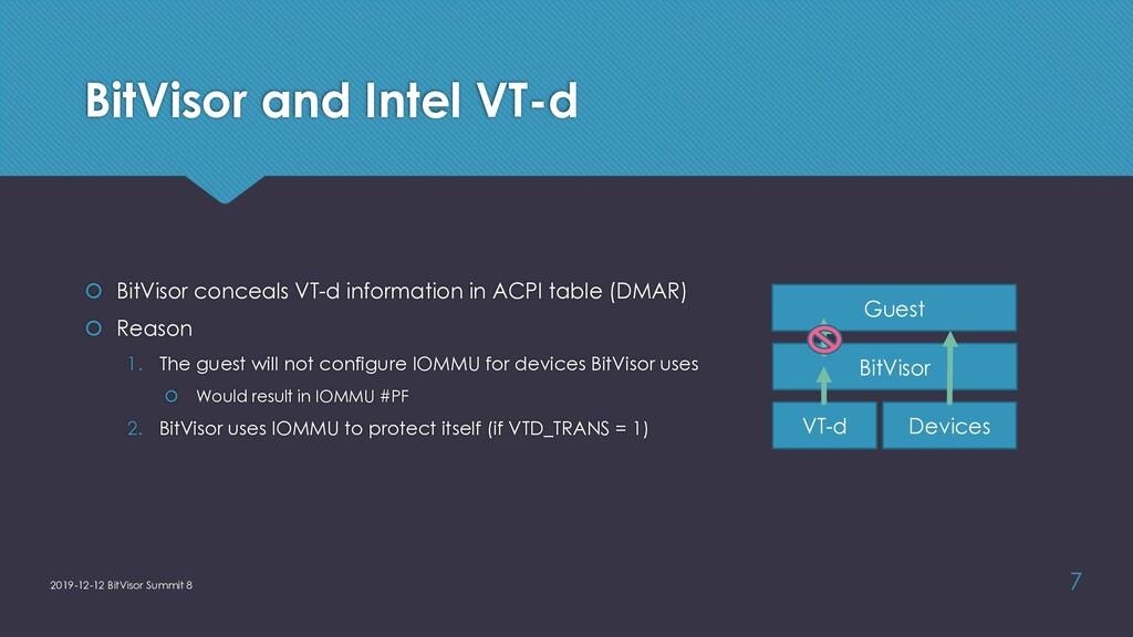 BitVisor and Intel VT-d š BitVisor conceals VT-...