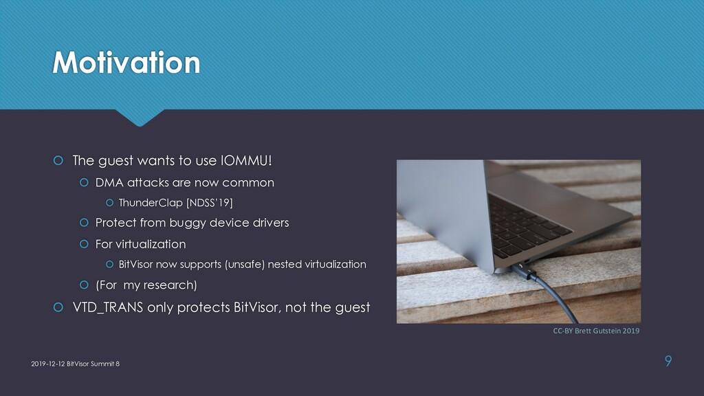 Motivation š The guest wants to use IOMMU! š DM...
