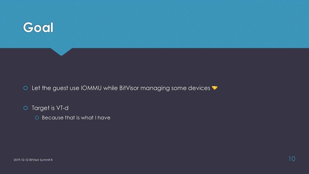 Goal š Let the guest use IOMMU while BitVisor m...