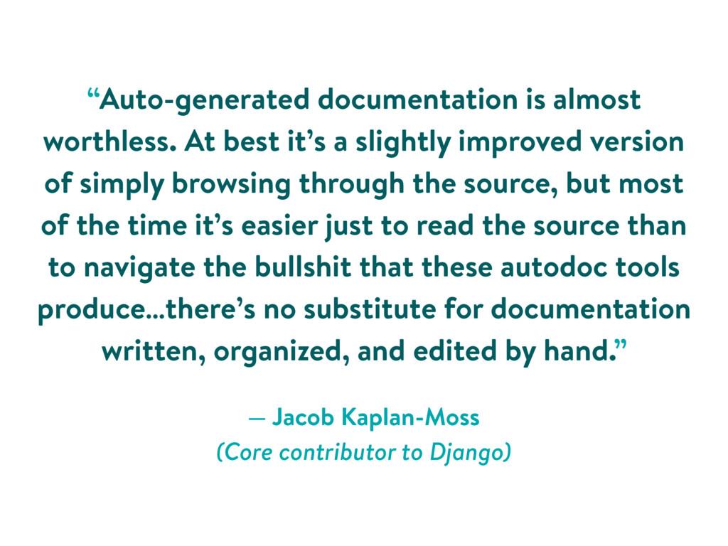 — Jacob Kaplan-Moss (Core contributor to Djang...