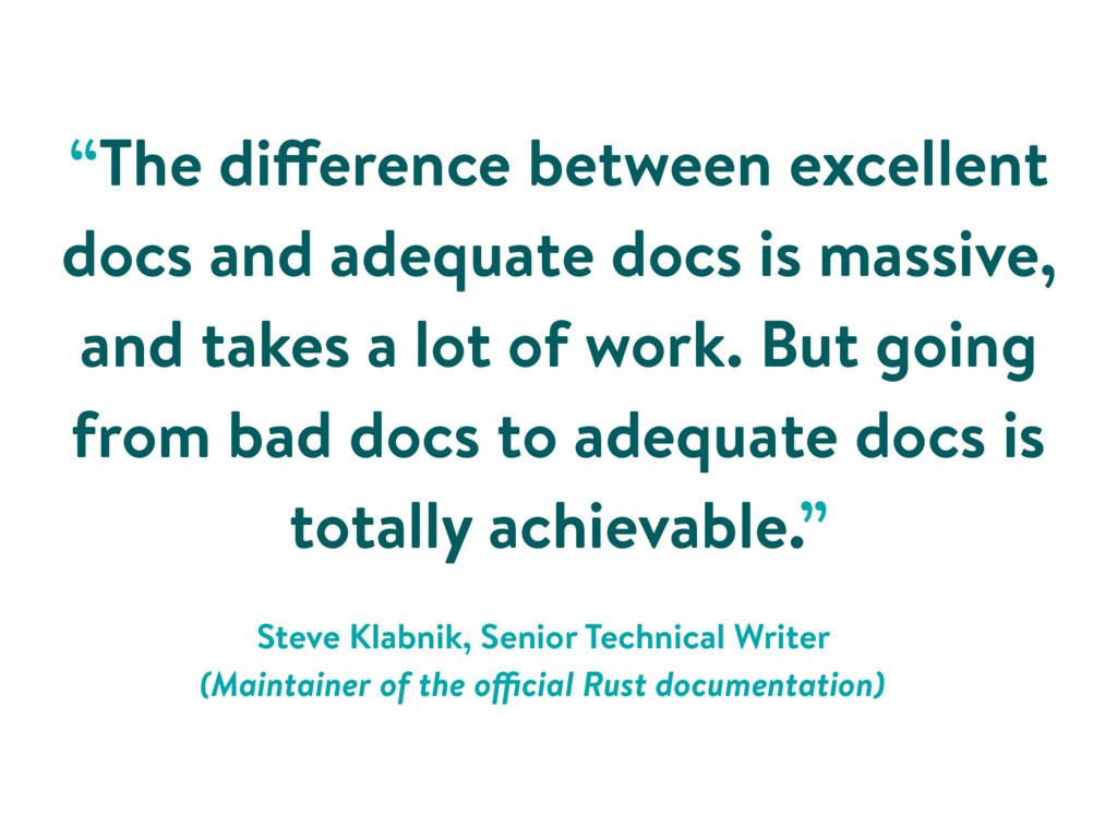 """""""The difference between excellent docs and adeq..."""