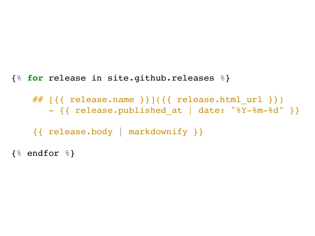 {% for release in site.github.releases %} ## [{...