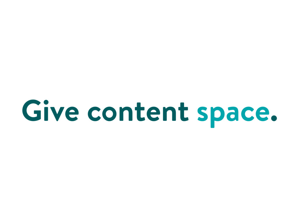 Give content space.