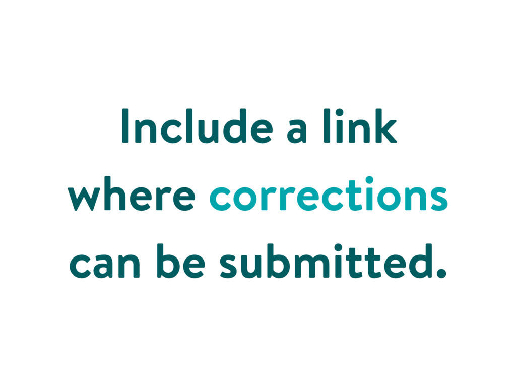 Include a link where corrections can be submitt...