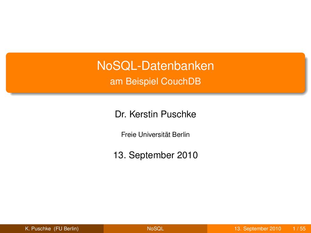 NoSQL-Datenbanken am Beispiel CouchDB Dr. Kerst...