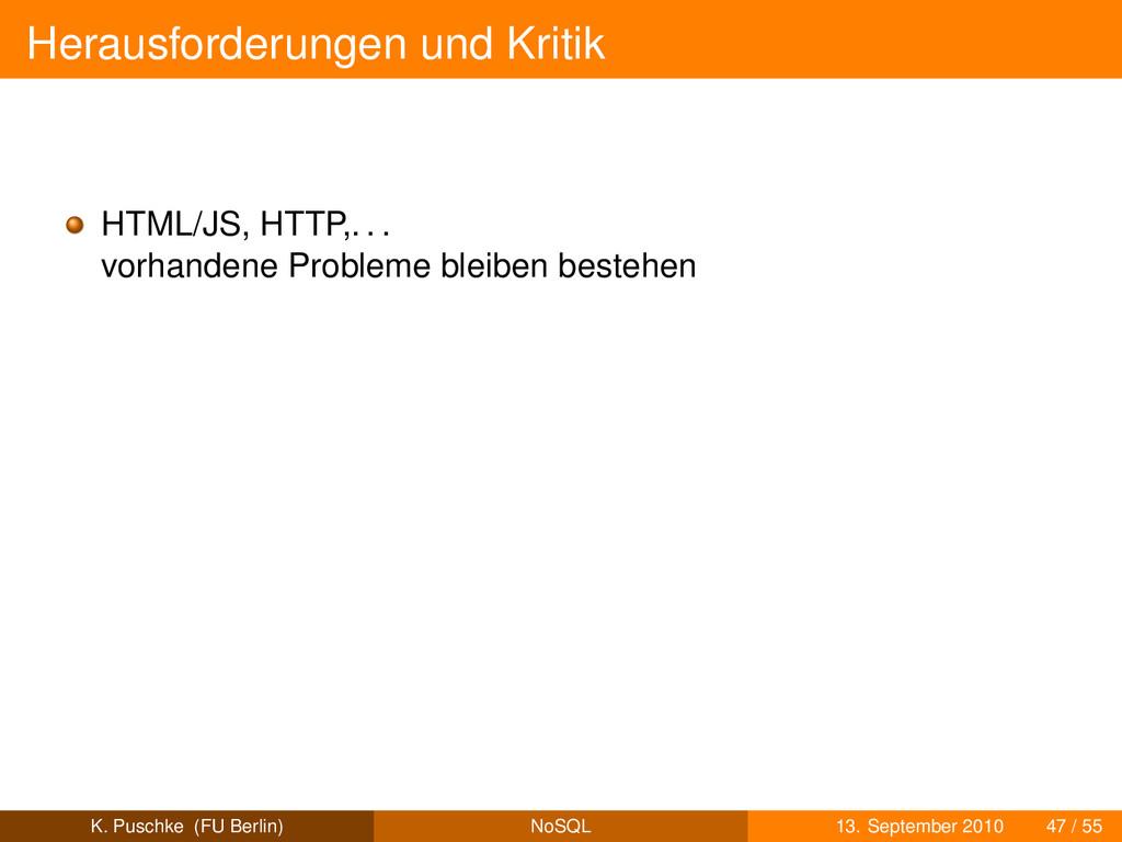 Herausforderungen und Kritik HTML/JS, HTTP,. . ...