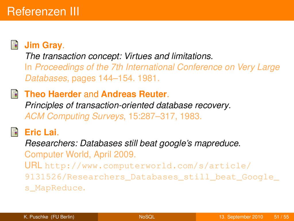 Referenzen III Jim Gray. The transaction concep...