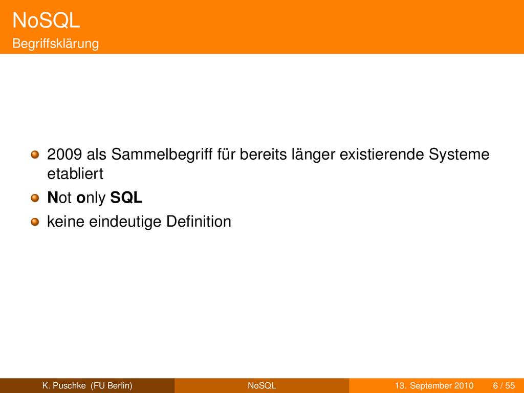 NoSQL Begriffsklärung 2009 als Sammelbegriff fü...