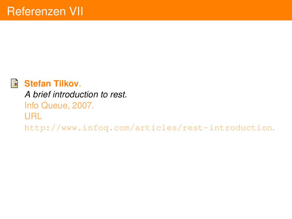 Referenzen VII Stefan Tilkov. A brief introduct...