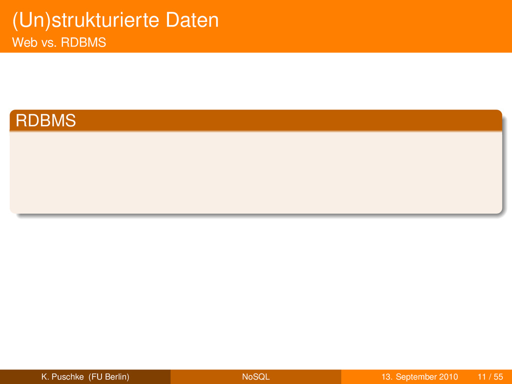 (Un)strukturierte Daten Web vs. RDBMS RDBMS K. ...