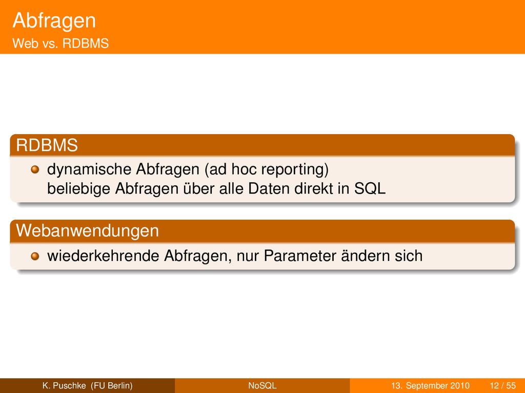 Abfragen Web vs. RDBMS RDBMS dynamische Abfrage...