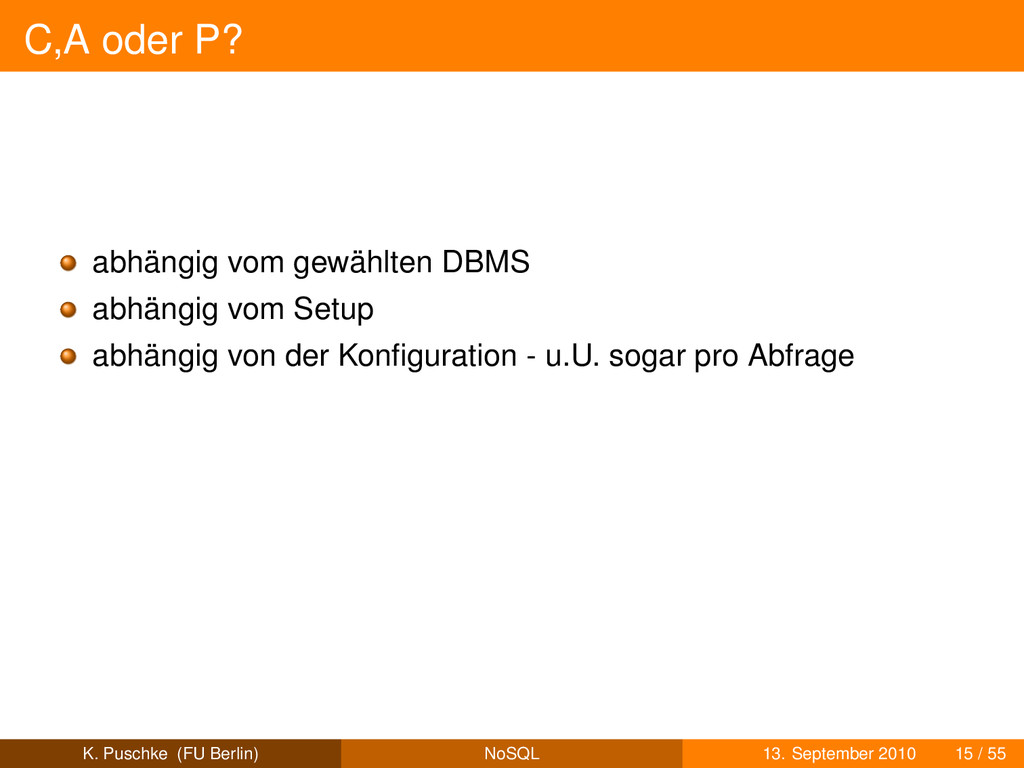 C,A oder P? abhängig vom gewählten DBMS abhängi...