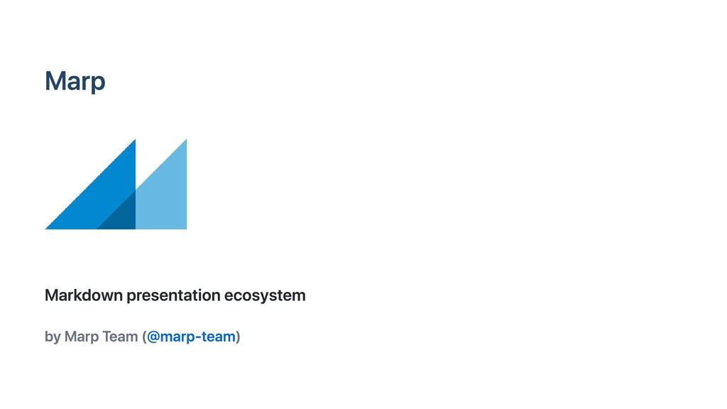 Marp Markdown presentation ecosystem by Marp Te...