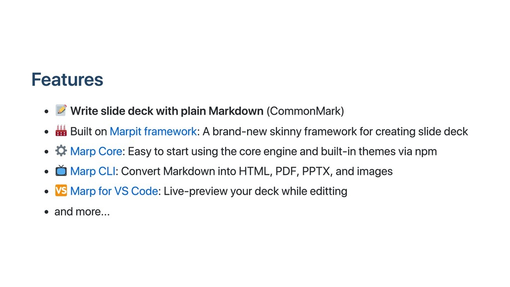 Features Write slide deck with plain Markdown (...