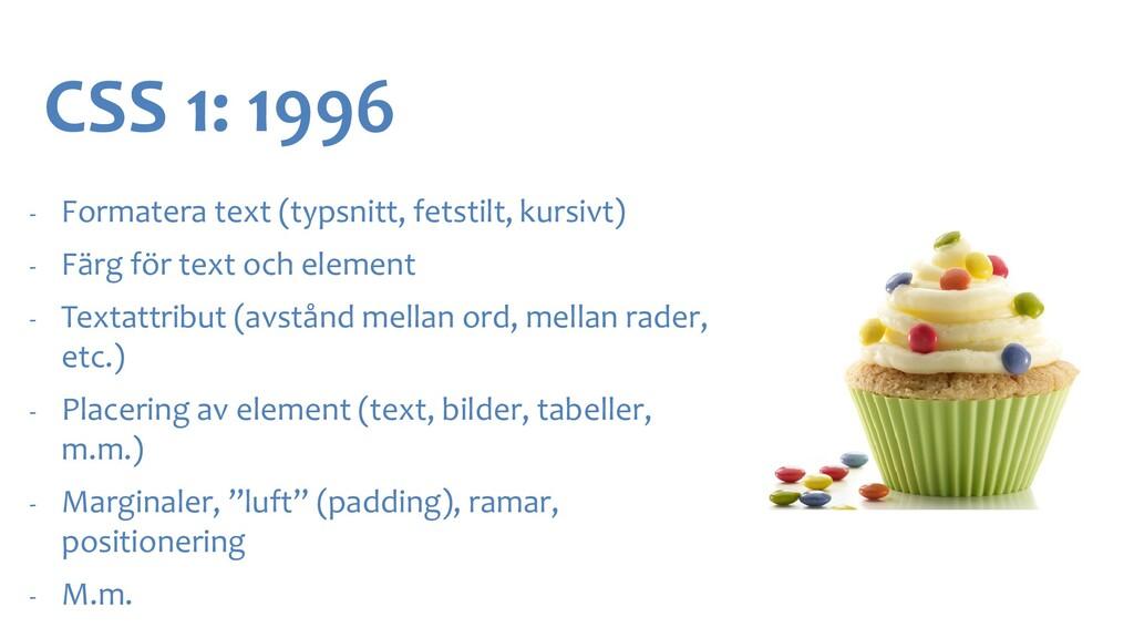 CSS 1: 1996 - Formatera text (typsnitt, fetstil...