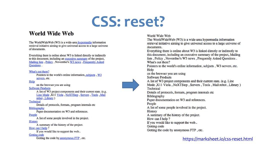 CSS: reset? https://marksheet.io/css-reset.html
