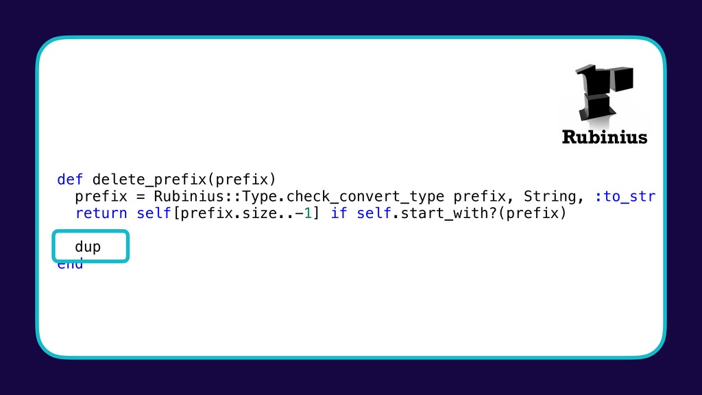 def delete_prefix(prefix) prefix = Rubinius::Ty...