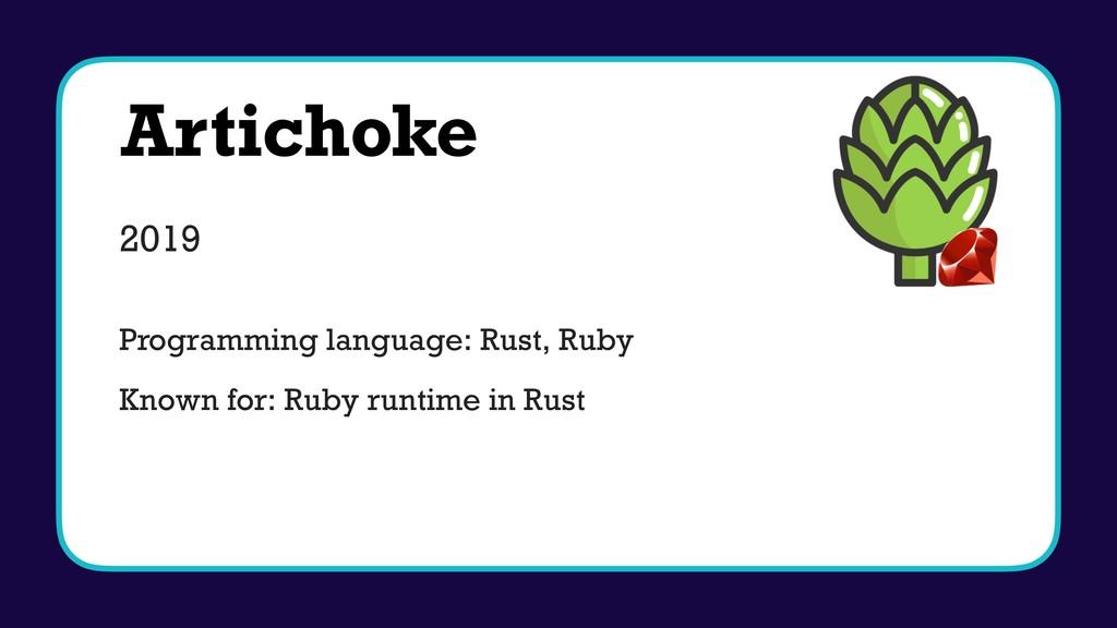 Artichoke 2019 Programming language: Rust, Ruby...