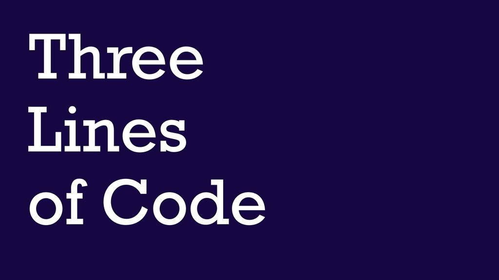 Three Lines of Code