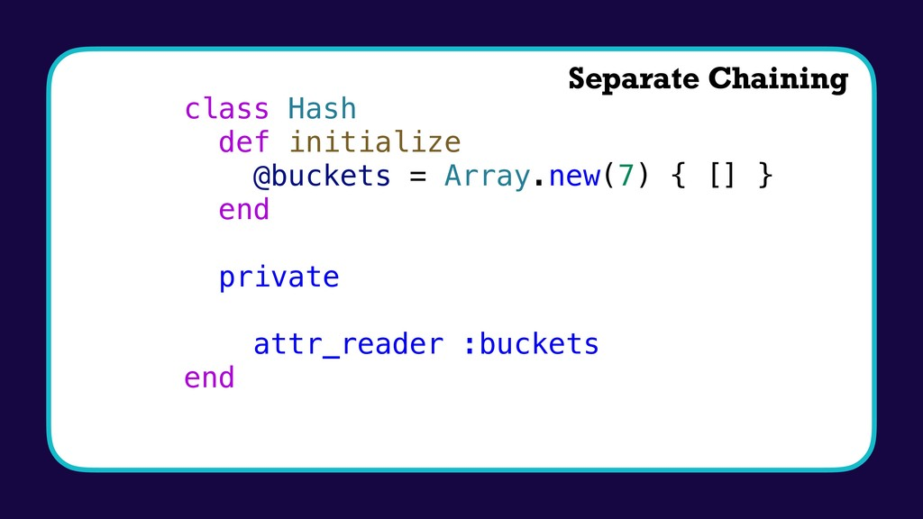 class Hash def initialize @buckets = Array.new(...
