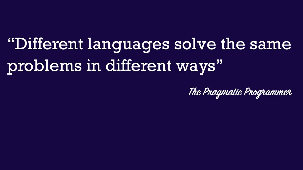 "The Pragmatic Programmer ""Different languages s..."