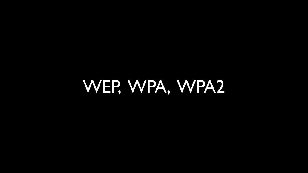 WEP, WPA, WPA2