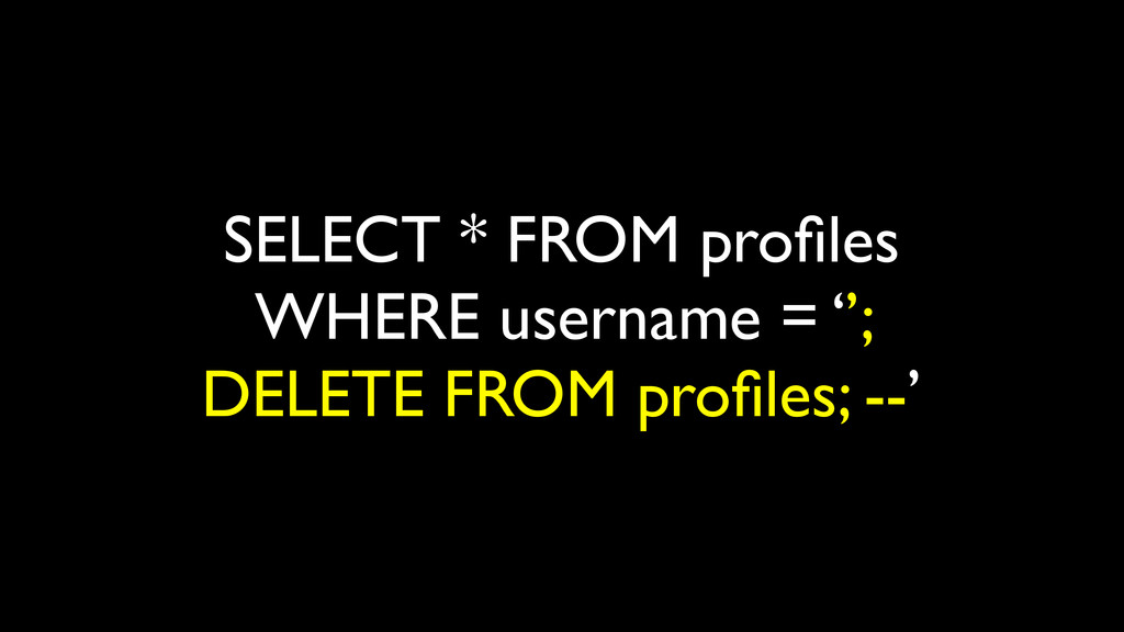 SELECT * FROM profiles WHERE username = ''; DELE...