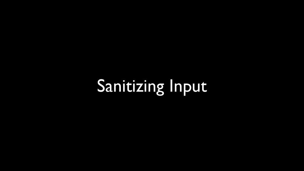 Sanitizing Input