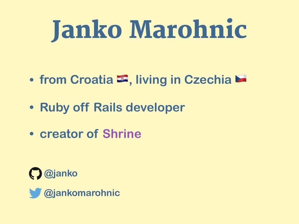 "Janko Marohnic • from Croatia "", living in Czec..."