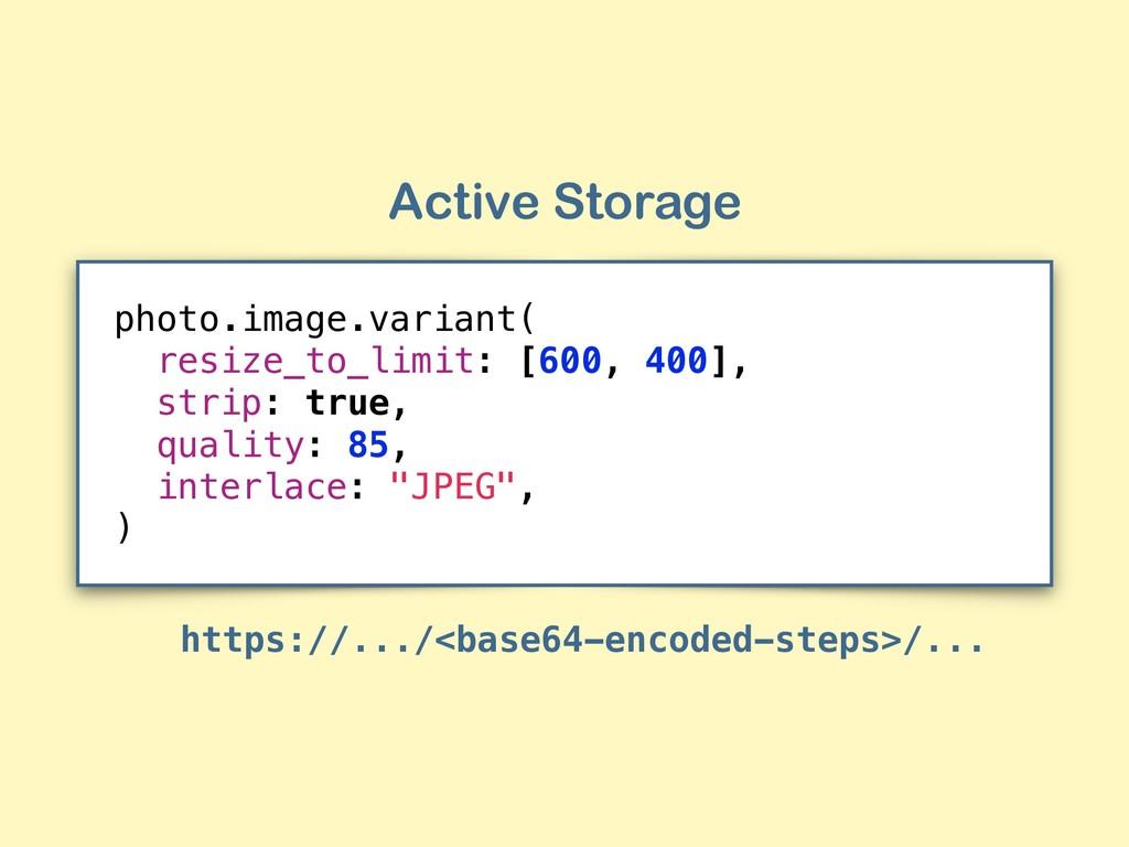 Active Storage https://.../<base64-encoded-step...