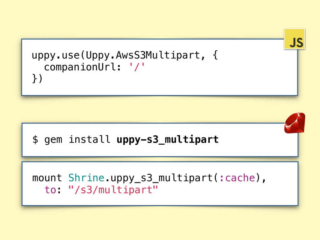 $ gem install uppy-s3_multipart uppy.use(Uppy.A...