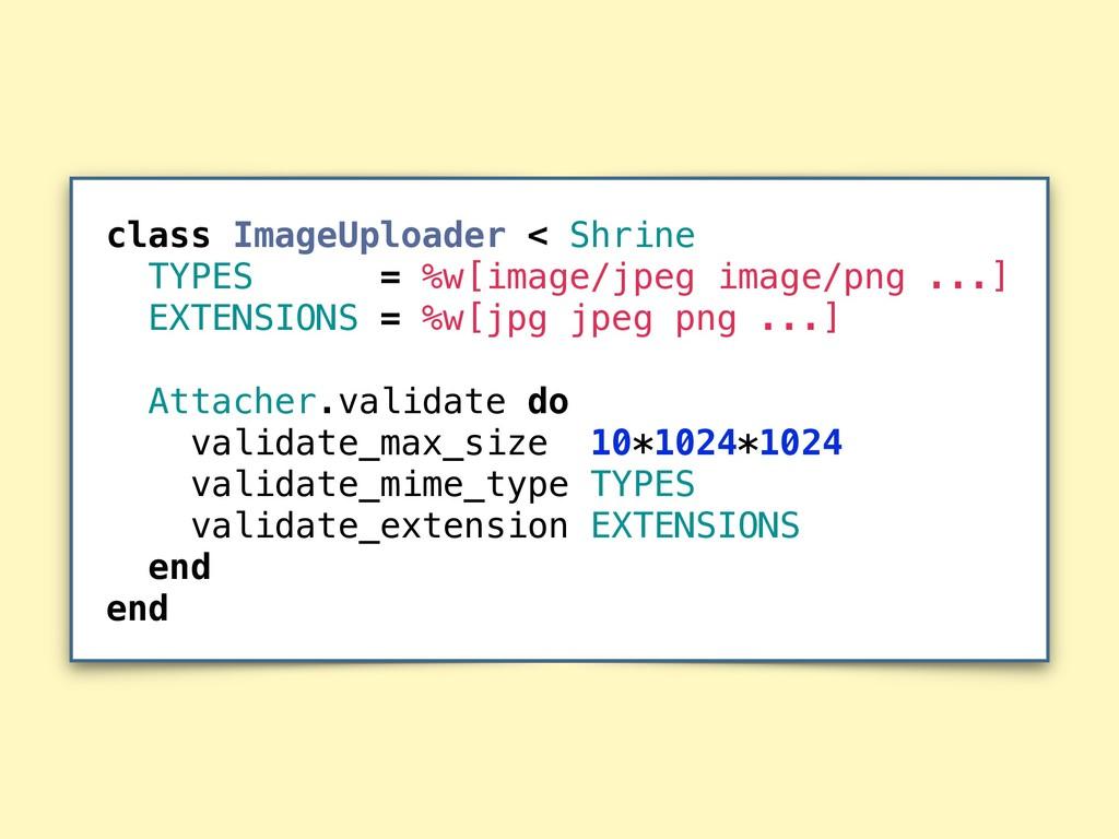 class ImageUploader < Shrine TYPES = %w[image/j...