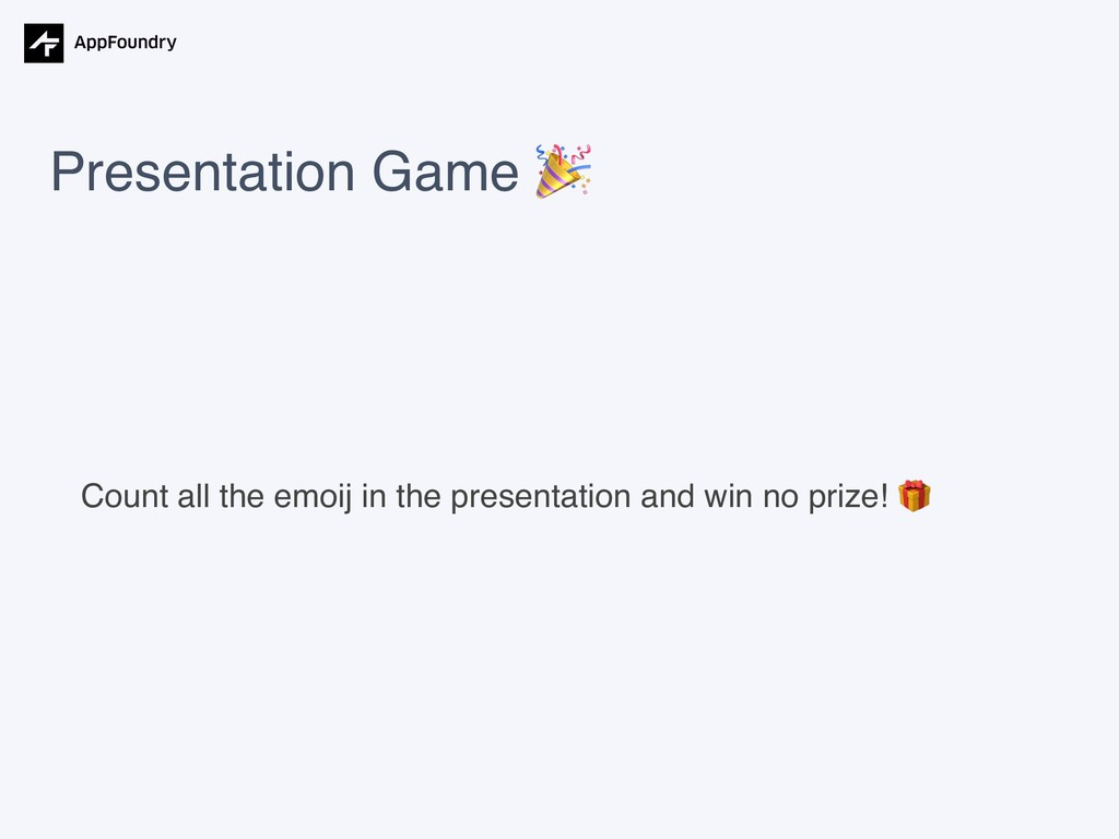 Count all the emoij in the presentation and win...