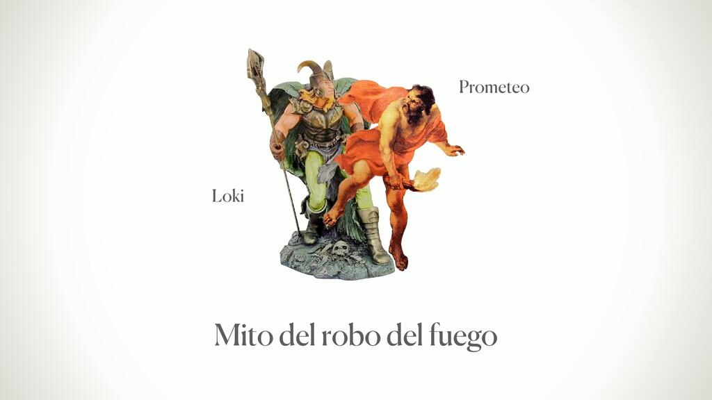 Prometeo Loki Mito del robo del fuego